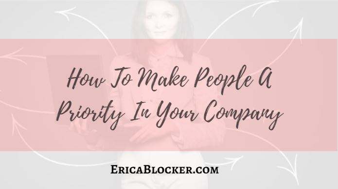 How To Make People A Priority In Your Company