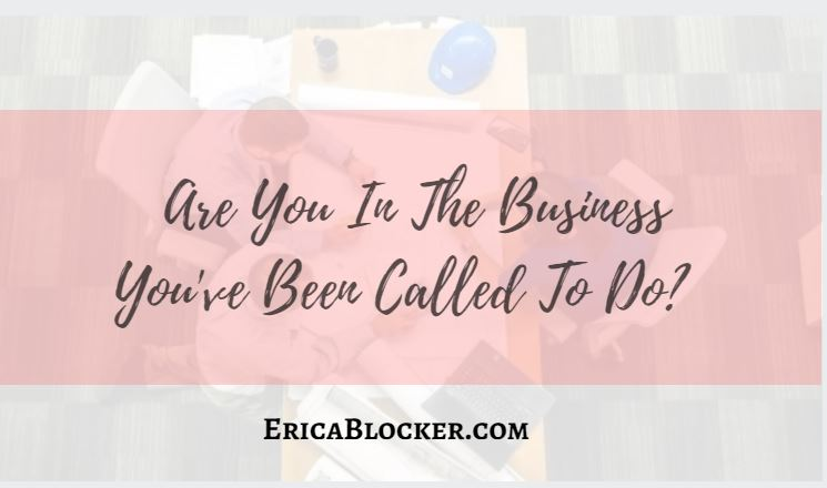 Are You In The Business You've Been Called To Do?