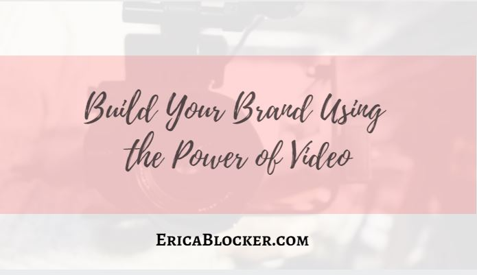 Build Your Brand Using The Power of Video