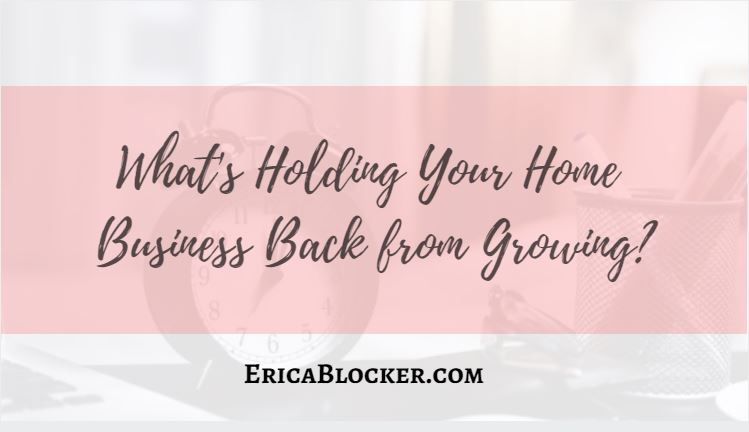 What's Holding Your Home Business Back From Growing?