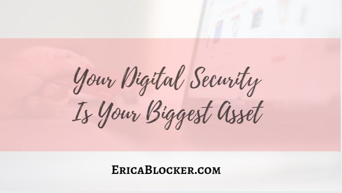 Your Digital Security Is Your Biggest Asset