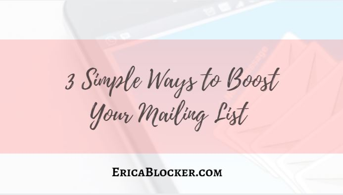 3 Simple Ways To Boost Your Mailing List