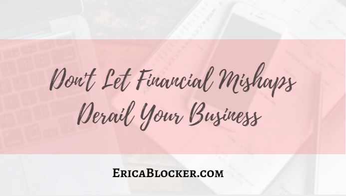 Don't Let Financial Mishaps Derail Your Business