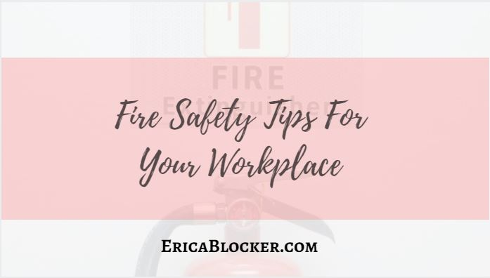 Fire Safety Tips For Your Workplace