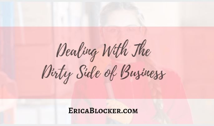 Dealing With The Dirty Side of Business