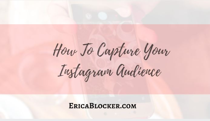 How To Capture Your Instagram Audience