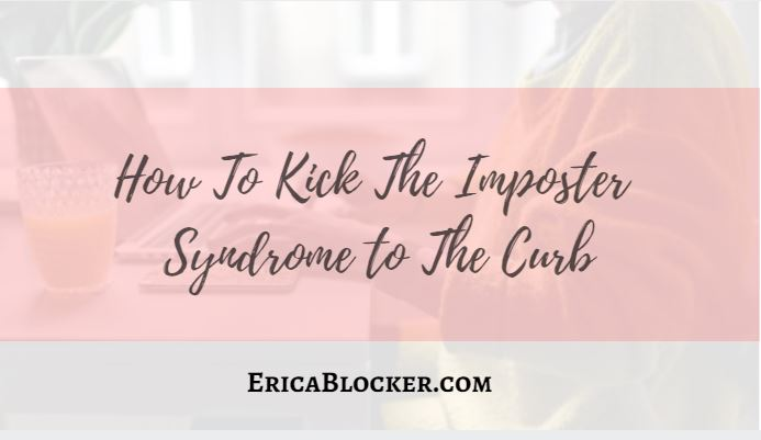 How To Kick Imposter Syndrome To The Curb