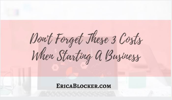 Don't Forget These 3 Costs When Starting A Business