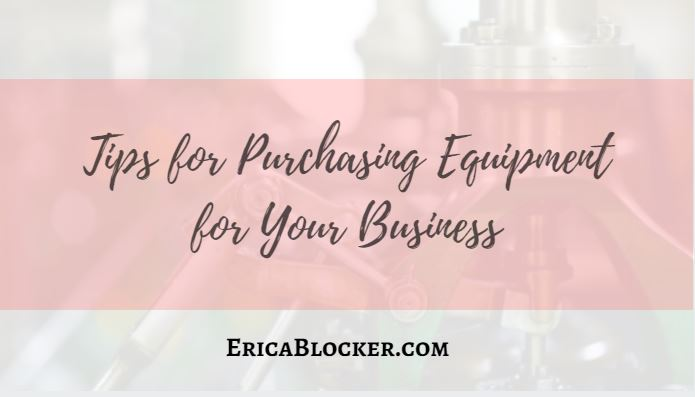 Tips For Purchasing Equipment For Your Business