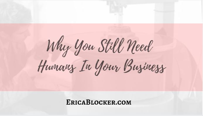 Why You Still Need Humans In Your Business