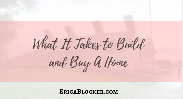 What It Takes To Build And Buy A New Home