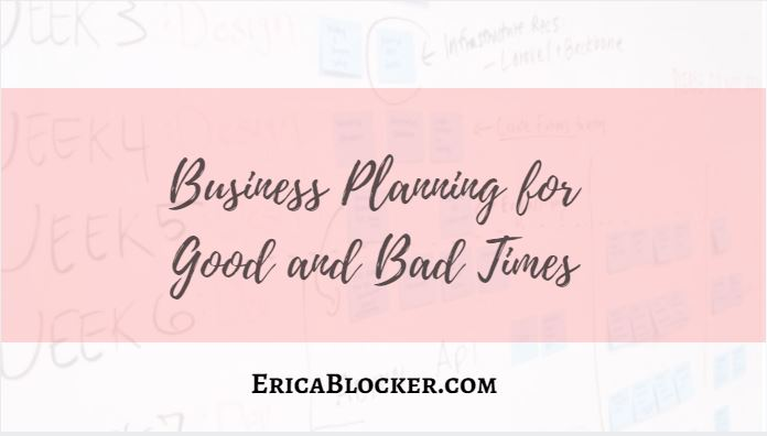 Business Planning for Good and Bad Times