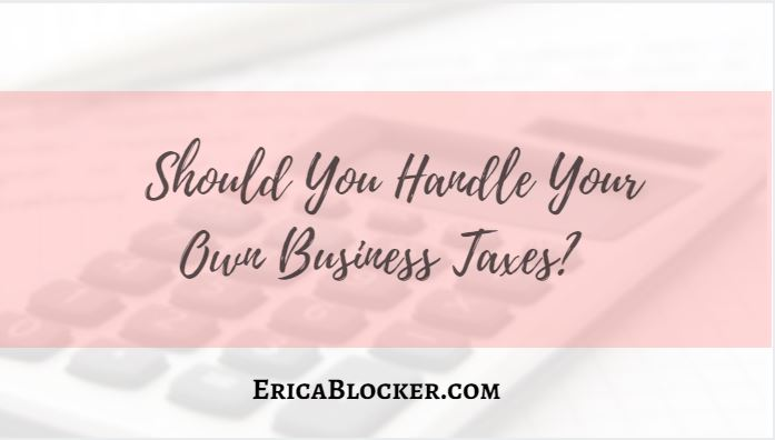 Should You Handle Your Own Business Taxes?