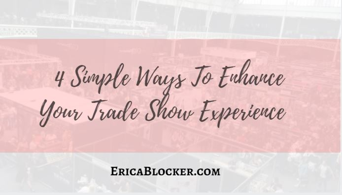 4 Simple Ways To Enhance Your Trade Show Experience