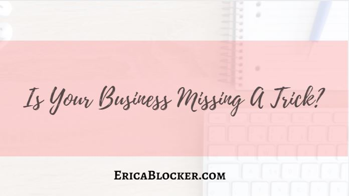 Is Your Business Missing A Trick?