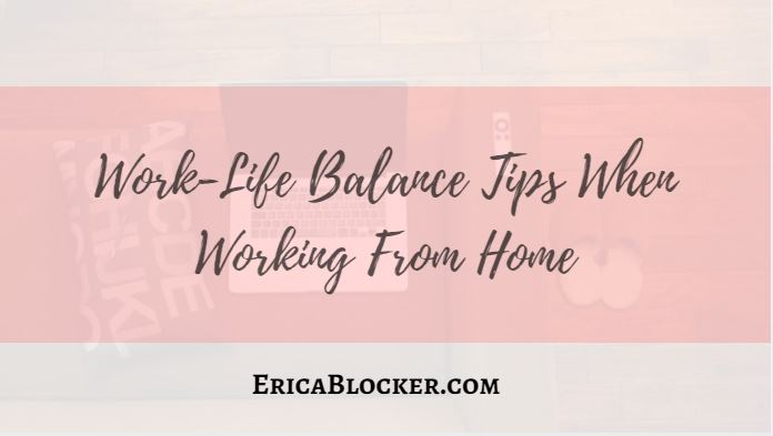 Work-Life Balance Tips When Working From Home