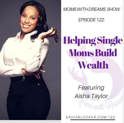 MWD 122: Helping Single Moms Build Wealth w/Aisha Taylor