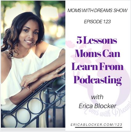 MWD 123: 5 Lessons Moms Can Learn from Podcasting