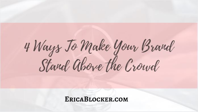 4 Ways To Make Your Brand Stand Above The Crowd