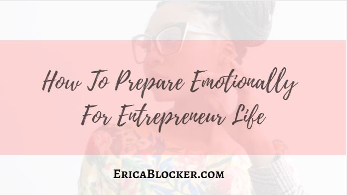 How To Prepare Emotionally For Entrepreneur Life