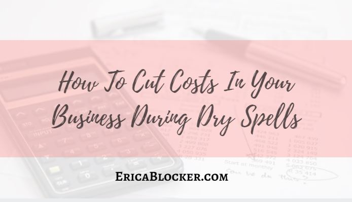 How To Cut Costs In Your Business During Dry Spells
