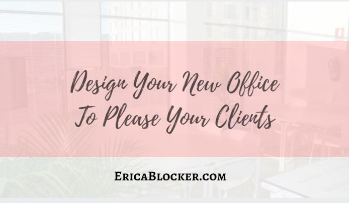 Design Your New Office To Please Your Clients