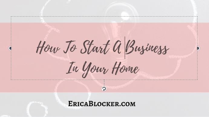 How To Start A Business In Your Home