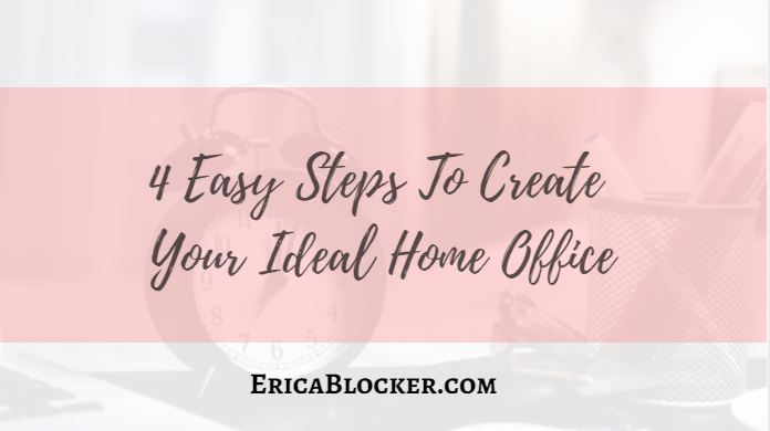 4 Easy Steps To Create Your Ideal Home Office