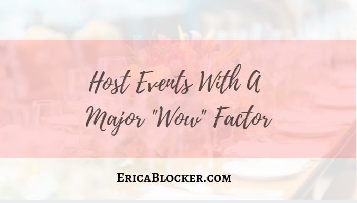 "Host Events with a Major ""Wow"" Factor"