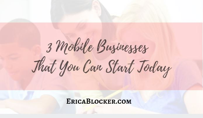 3 Mobile Businesses That You Can Start Today