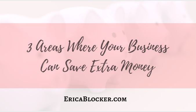 3 Areas Where Your Business Can Save Extra Money