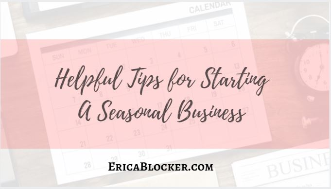 Helpful Tips For Starting A Seasonal Business