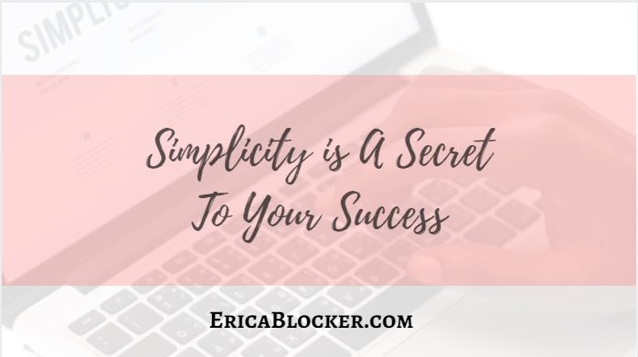 Simplicity Is A Secret To Your Success