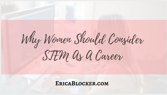 Why Women Should Consider STEM As A Career