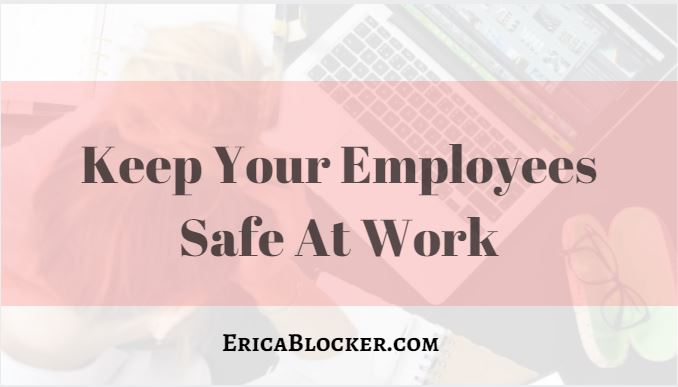 Keep Your Employees Safe At Work