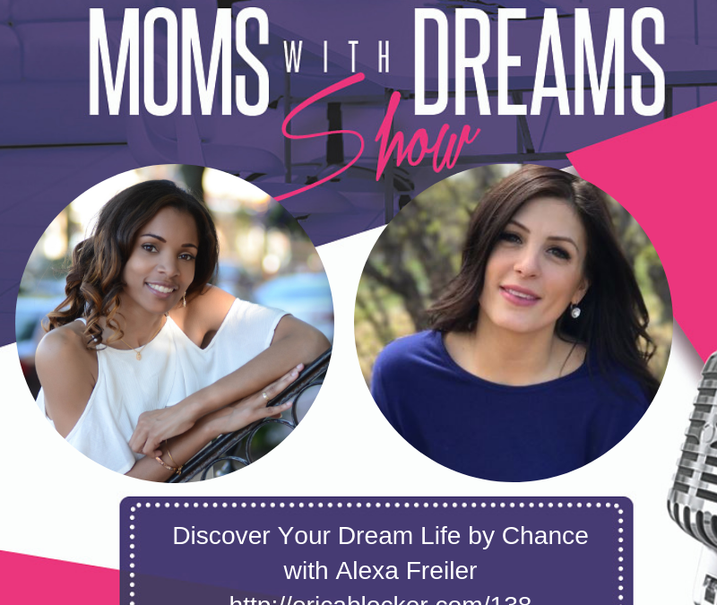 MWD 138: Discover Your Dream Life by Chance w/Alexa Freiler
