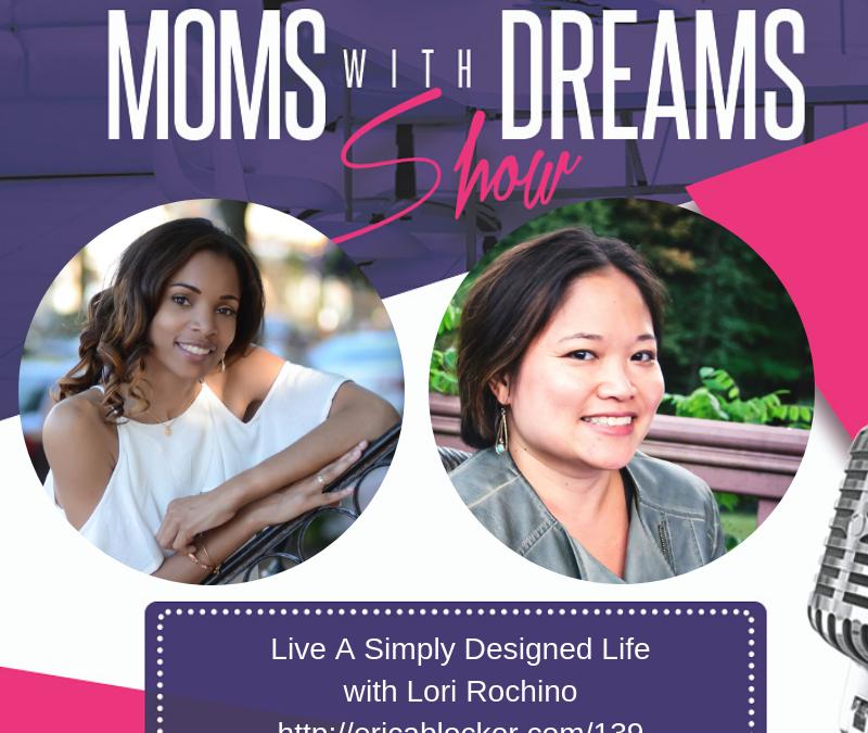 MWD 139: Live A Simply Defined Life w/Lori Rochino