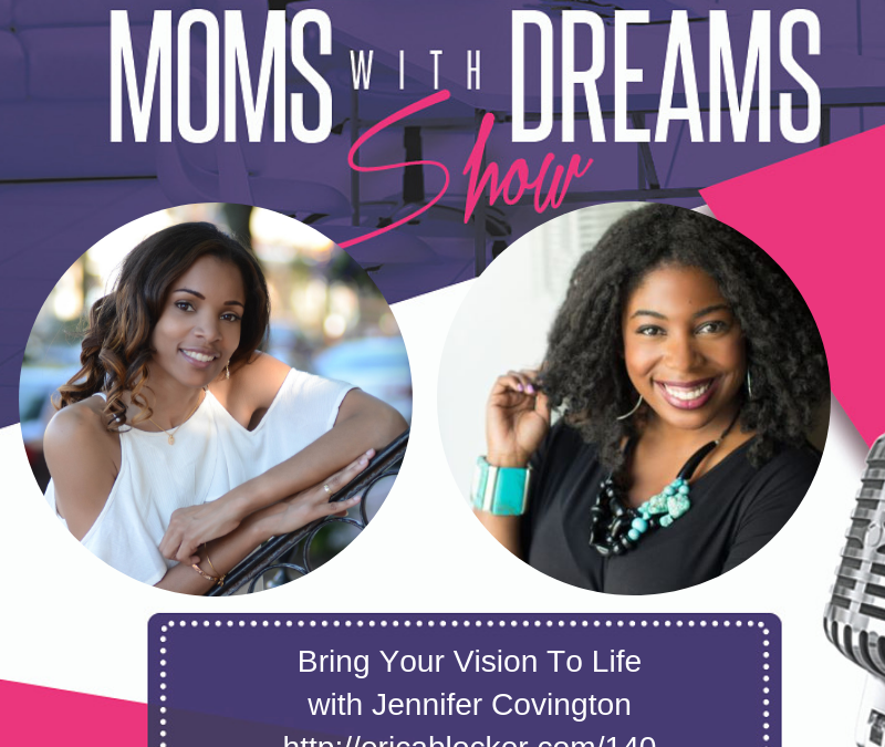 MWD 140: Bring Your Vision To Life w/Jennifer Covington