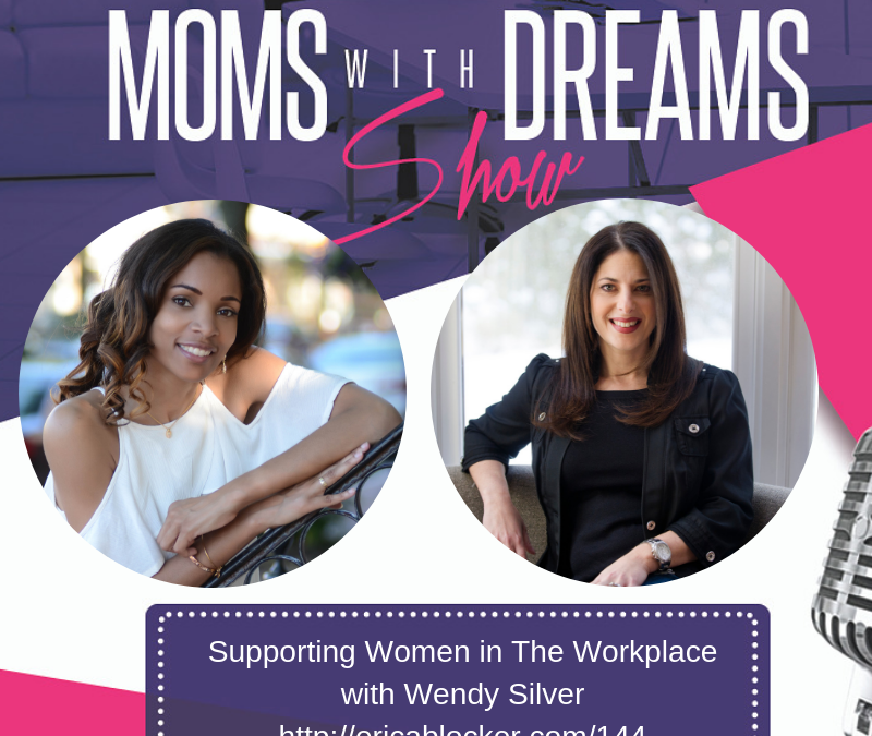MWD 144: Supporting Women in the Workplace w/Wendy Silver