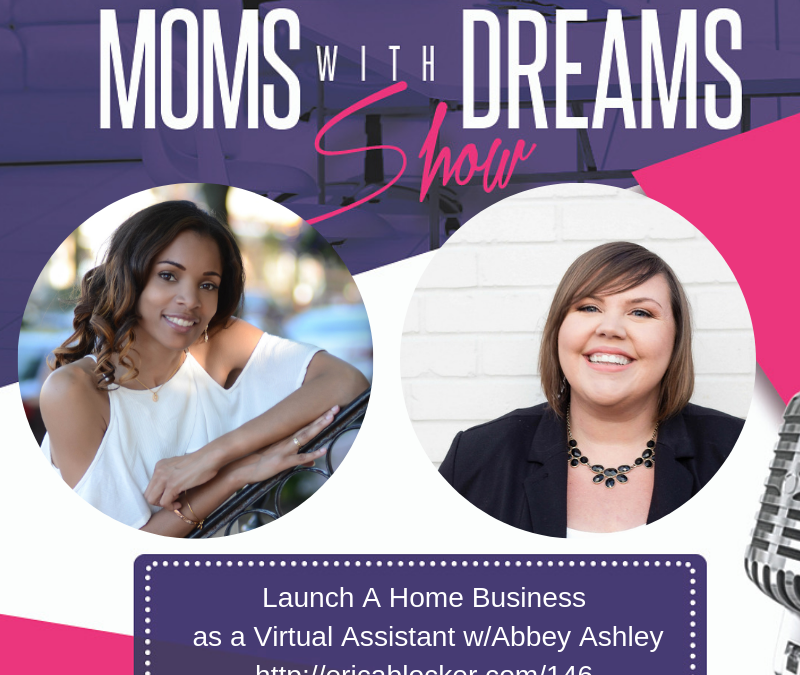 MWD 146: Launch a Home Business as a Virtual Assistant w/Abbey Ashley