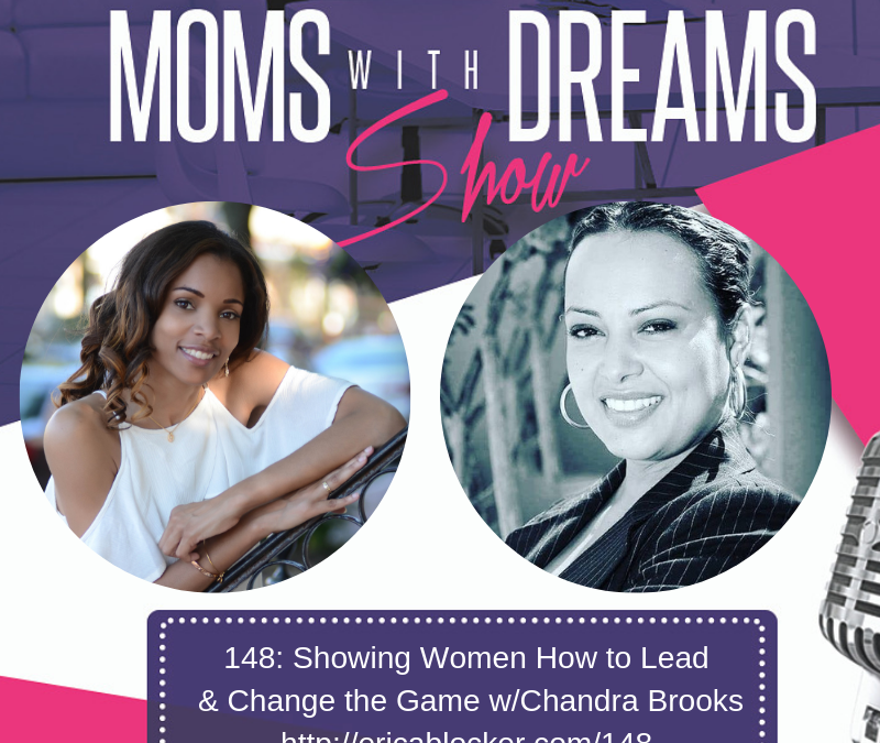 MWD 148: Showing Women How to Lead & Change the Game w/Chandra Brooks
