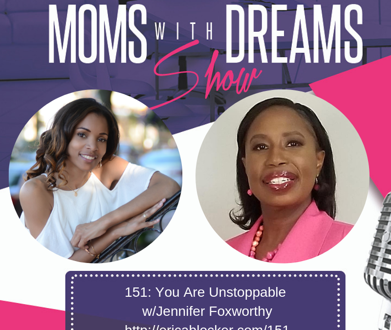 MWD 151: You Are Unstoppable w/Jennifer Foxworthy