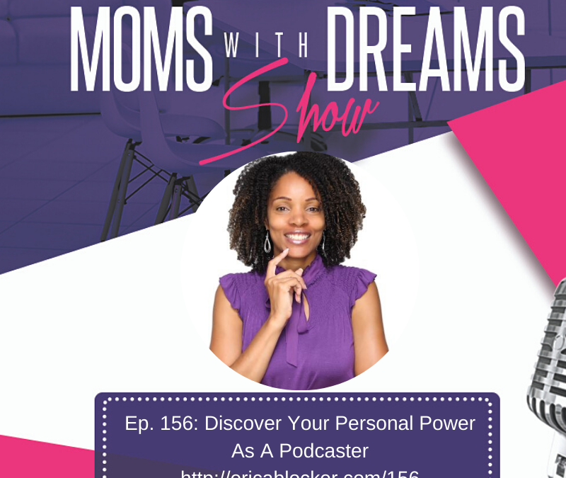 MWD 156: Discover Your Personal Power As A Podcaster