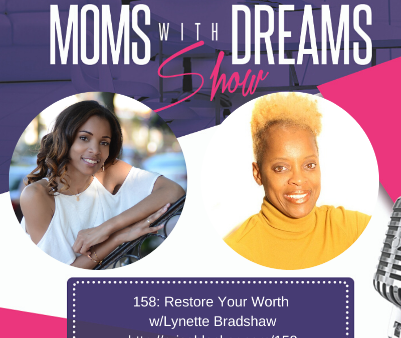 MWD 158: Restore Your Worth w/Lynette Bradshaw