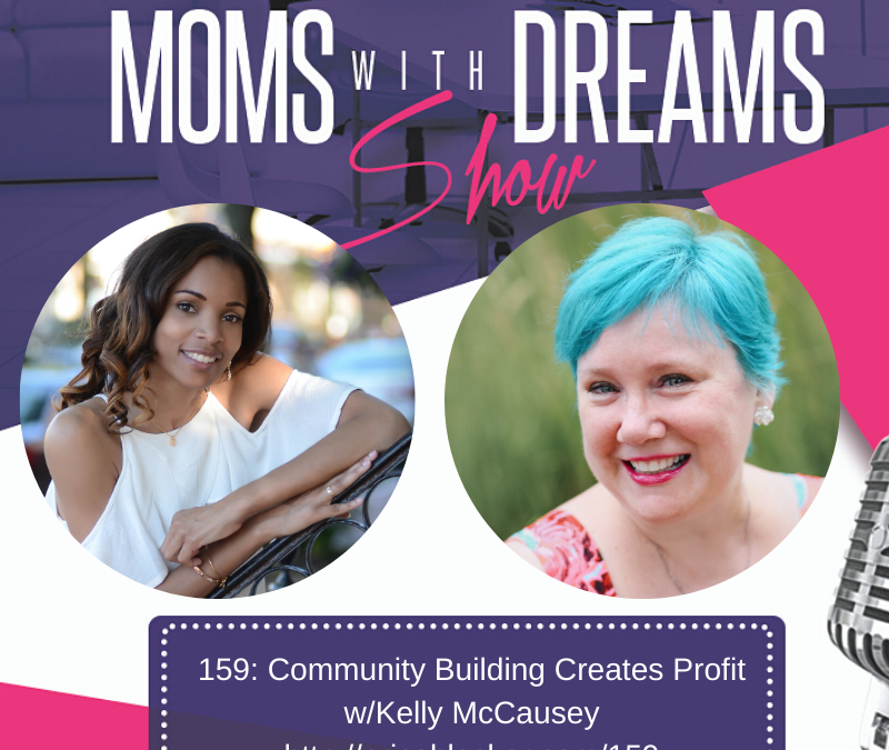 MWD 159: Community Building Creates Profit w/Kelly McCausey