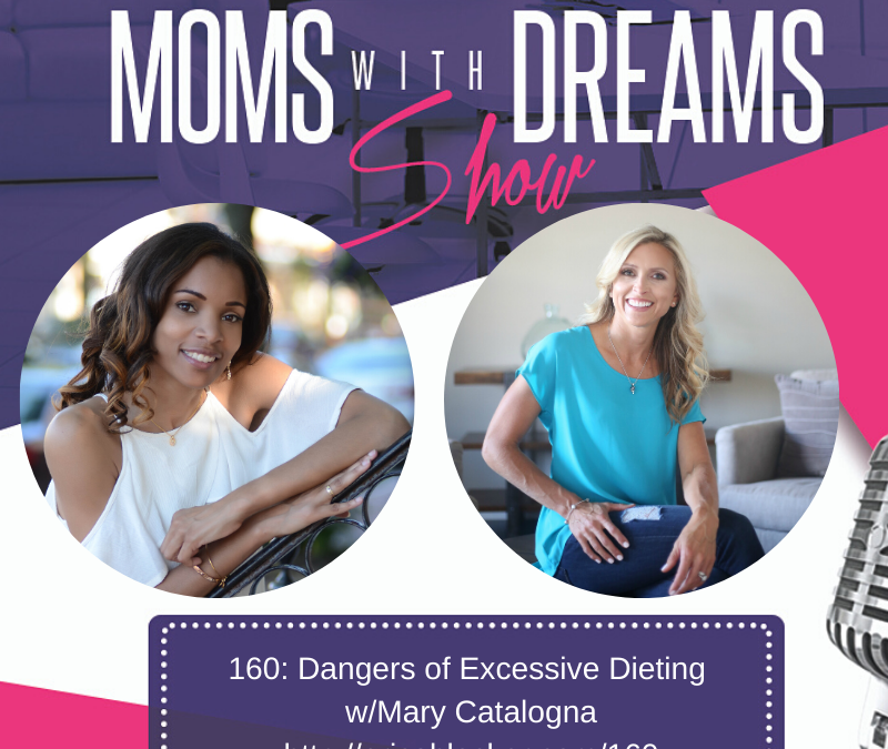 MWD 160: Dieting Can Be Dangerous for Your Health w/Mary Catalogna