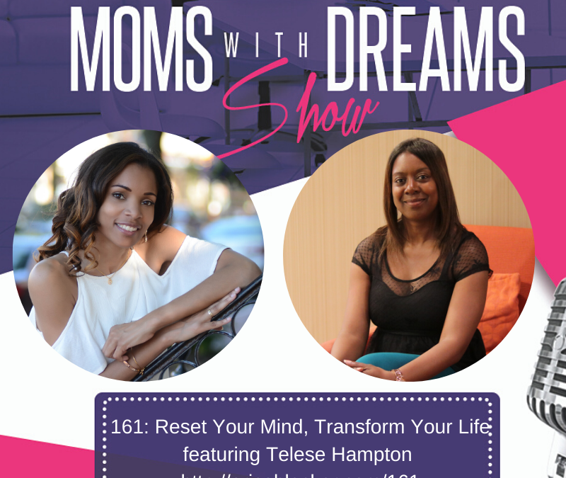 MWD 161: Reset Your Mind, Transform Your Life w/Telese Hampton