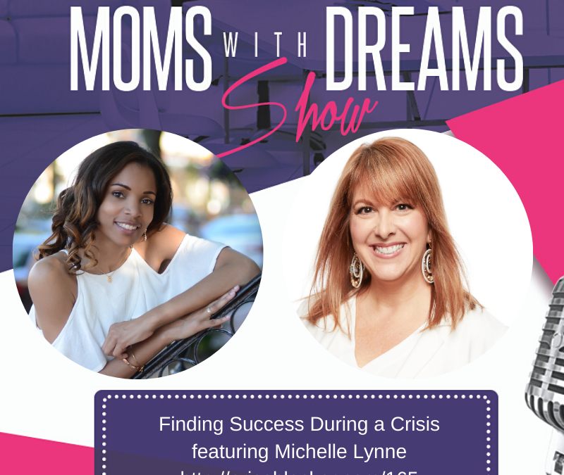 MWD 165: Finding Success During A Crisis w/Michelle Lynne