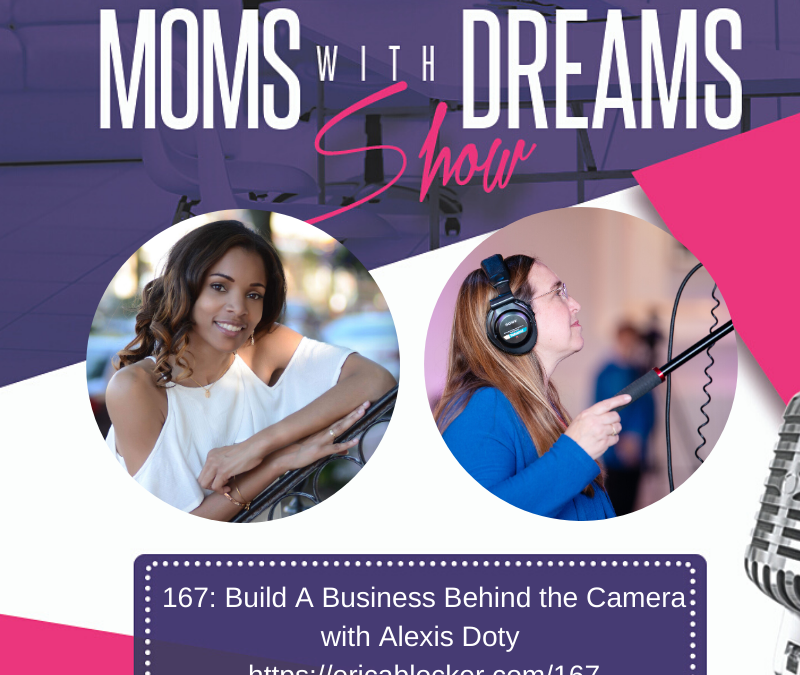 MWD 167: Build A Business Behind the Camera w/Alexis Doty