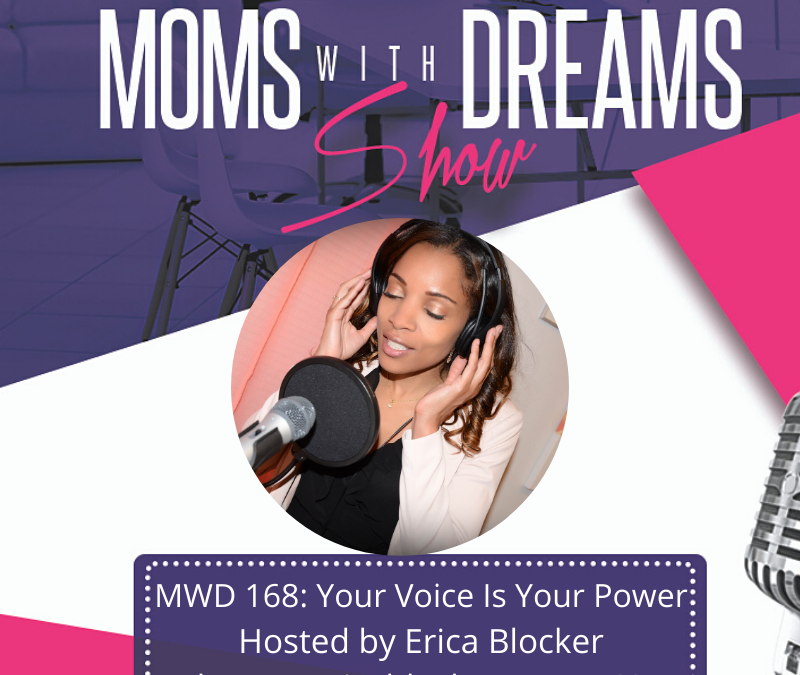 MWD 168: Your Voice Is Your Power with Erica Blocker